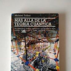 Livros em segunda mão: MAS ALLA DE LA TEORIA CUANTICA, MICHAEL TALBOT, GEDISA EDITORIAL, AÑO 1995, 236 PAGINAS, TAPA BLANDA. Lote 178115625