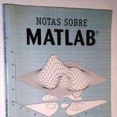 Libros de segunda mano de Ciencias: NOTAS SOBRE MATLAB POR TOMÁS ARANDA Y J. GABRIEL GARCÍA DE UNIVERSIDAD OVIEDO EN 1999. Lote 178151898