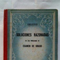 Libros de segunda mano de Ciencias: SOLUCIONES RAZONADAS DE LOS PROBLEMAS DE EXAMEN DE GRADO. EDELVIVES.. Lote 178273228