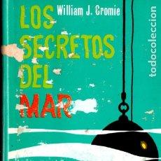 Libros de segunda mano: CROMIE : LOS SECRETOS DEL MAR (TORAY, 1964). Lote 178280323