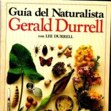 Libros de segunda mano: GERALD DURRELL : GUÍA DEL NATURALISTA (BLUME, 1982) GRAN FORMATO. Lote 178290377