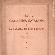 Libros de segunda mano: E. SALA ROCA : LA GANADERÍA CATALANA Y LA BATALLA DE LOS PIENSOS (GERONA, 1947) . Lote 178290686