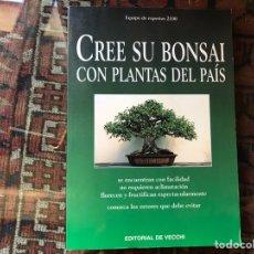 Libros de segunda mano: CREE SU BONSAI CON PLANTAS DEL PAÍS. BUEN ESTADO. Lote 178395748