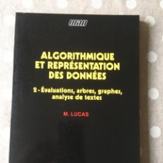Libros de segunda mano de Ciencias: ALGORITHMIQUE ET REPRÉSENTATION DES DONNÉES 2. EVALUATIONS, ARBRES, GRAPHES, ANALYSE DE TEXTES. . Lote 178416978