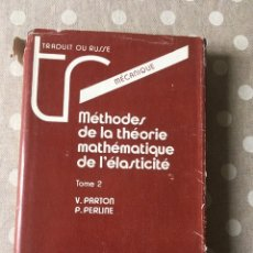 Libros de segunda mano de Ciencias: MÉTHODES DE LA THÉORIE MATHÉMATIQUE DE L'ÉLASTICITÉ TOME 2 - V. PARTON / P. PERLINE EDITIONS MIR . Lote 178444076