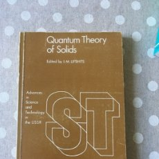 Libros de segunda mano de Ciencias: QUANTUM THEORY OF SOLIDS. I.M. LIFSHITS. MIR PUBLISHERS MOSCOW. Lote 178558795