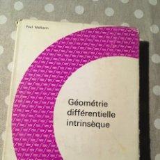Libros de segunda mano de Ciencias: GÉOMÉTRIE DIFFÉRENTIELLE INTRINSÈQUE. 1972 DE PAUL MALLIAVIN. Lote 178620386