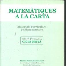 Livros em segunda mão: MATEMATICAS A LA CARTA MATERIALES CURRICULARS DE MATEMATIQUES ETAPA PRIMARIA CICLE MITJA TERESA SERR. Lote 178632326