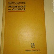 Libros de segunda mano de Ciencias: PROBLEMAS DE QUÍMICA. EJERCICIOS Y PROBLEMAS DE QUÍMICA ELEMENTAL. MARIANO CLAVER, FAUSTINO MARTÍNEZ. Lote 178685251