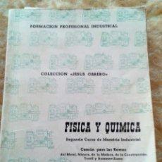 Libri di seconda mano: FÍSICA Y QUÍMICA SEGUNDO CURSO DE MAESTRÍA INDUSTRIAL COLECCIÓN JESUS OBRERO 1966. Lote 178766441