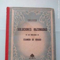 Libros de segunda mano de Ciencias: SOLUCIONES RAZONADAS DE LOS PROBLEMAS DEL EXAMEN DE GRADO. Lote 178793890