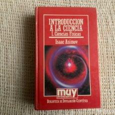 Libros de segunda mano de Ciencias: INTRODUCCION A LA CIENCIA TOMO I , CIENCIAS FISICAS / ISAAC ASIMOV. Lote 178800651