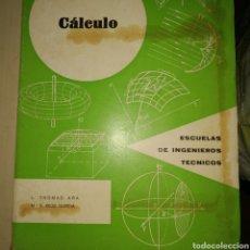 Libros de segunda mano de Ciencias: CÁLCULO. L. THOMAS ARA. M. E. RIOS GARCÍA. ESCUELA DE INGENIEROS TÉCNICOS. AÑO 1970. RÚSTICA. PÁGINA. Lote 178801533