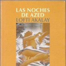 Libros de segunda mano: LAS NOCHES DE AZED - LOFTI AKALAY - EMECE EDITORES 1998 1ª EDICIÓN - EX. Lote 178826848