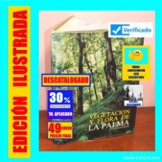 Libros de segunda mano: VEGETACIÓN Y FLORA DE LA PALMA ARNOLDO SANTOS GUERRA - MUY ILUSTRADO - ISLAS CANARIAS - RARO - 49 €. Lote 178864333