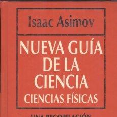 Libros de segunda mano de Ciencias: NUEVA GUIA DE LA CIENCIA. CIENCIAS FÍSICAS DE ISAAC ASIMOV. Lote 178876992
