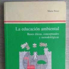 Livres d'occasion: LA EDUCACION AMBIENTAL ** MARIA NOVO. Lote 178886188