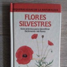 Libros de segunda mano: FLORES SILVESTRE. PEQUEÑAS GUÍAS DE LA NATURALEZA ** FOREY, P/ FITZSIMONS, C. Lote 178893443