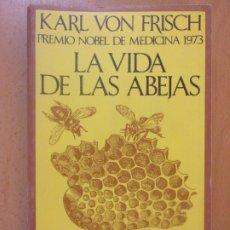 Libros de segunda mano: LA VIDA DE LAS ABEJAS / KARL VON FRISCH / 1982. LABOR. Lote 178918960
