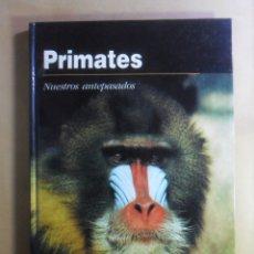 Libros de segunda mano: ANIMALES DEL MUNDO - PRIMATES, NUESTROS ANTEPASADOS - ED. FOLIO - 1991. Lote 178931112