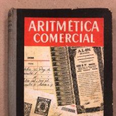 Libros de segunda mano de Ciencias: ARITMÉTICA COMERCIAL, TERCER GRADO. POR EDELVIVES. EDITORIAL LUIS VIVES 1962. TAPA DURA.. Lote 178945248