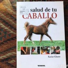 Libros de segunda mano: LA SALUD DE TU CABALLO. XAVIER GLUMTZ. BUEN ESTADO. Lote 178992396