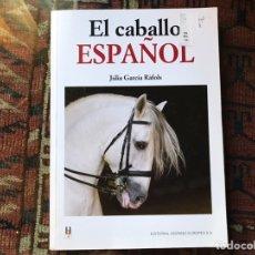 Libros de segunda mano: EL CABALLO ESPAÑOL. JULIA GARCÍA RAFOLS. BUEN ESTADO. Lote 178992407