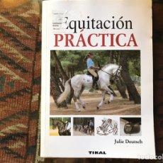 Libros de segunda mano: EQUITACIÓN PRÁCTICA. JULIE DEUTSCH. BUEN ESTADO. Lote 178992441