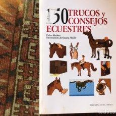 Libros de segunda mano: 150 TRUCOS Y CONSEJOS ECUESTRES. PEDRO MADERA. BUEN ESTADO. Lote 178992447