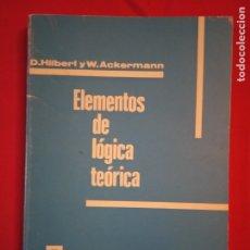 Libros de segunda mano de Ciencias: ELEMENTOS DE LÓGICA TEÓRICA- D. HILBERT Y W. ACKERMANN.. Lote 179057693