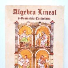 Libros de segunda mano de Ciencias: ALGEBRA LINEAL Y GEOMETRÍA CARTESIANA / JUAN DE BURGOS ROMÁN / MCGRAW-HILL 1999. Lote 179095135