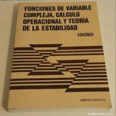 Libros de segunda mano de Ciencias: FUNCIONES DE VARIABLE COMPLEJA, CÁLCULO OPERACIONAL Y TEORÍA DE LA ESTABILIDAD. KRASNOV M.L.. Lote 179108312