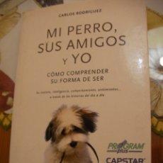 Libros de segunda mano: MI PERRO, SUS AMIGOS Y YO. Lote 179109638