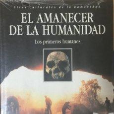 Libros de segunda mano: EL AMANECER DE LA HUMANIDAD. LOS PRIMEROS HUMANOS - AA. VV.. Lote 179125251