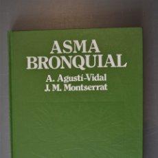Libros de segunda mano: ASMA BRONQUIAL. A. AGUSTÍ VIDAL Y J.M. MONTSERRAT. ED. IDEPSA. MADRID 1984 - A. AGUSTÍ VIDAL Y J.M. . Lote 179082427