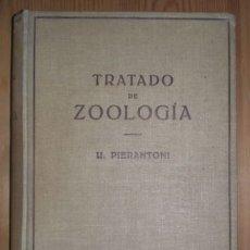 Libros de segunda mano: PIERANTONI, U: TRATADO DE ZOOLOGIA. BARCELONA, ED. LABOR 1944.. Lote 179181176