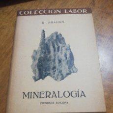 Libros de segunda mano: MINERALOGÍA - R. BRAUNS. Lote 179210090