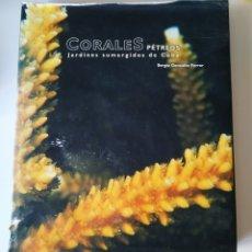 Libros de segunda mano: CORALES PETREOS JARDINES SUMERGIDOS DE CUBA, SERGIO GONZALEZ FERRER, EDITORIAL ACADEMIA (CUBA), 2004. Lote 179320377