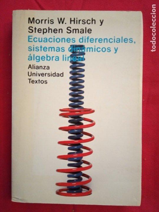 ECUACIONES DIFERENCIALES, SISTEMAS DINÁMICOS Y ÁLGEBRA LINEAL/ MORRIS W.HIRSCH Y S.SMALE. (Libros de Segunda Mano - Ciencias, Manuales y Oficios - Física, Química y Matemáticas)