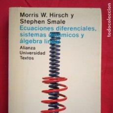 Libros de segunda mano de Ciencias: ECUACIONES DIFERENCIALES, SISTEMAS DINÁMICOS Y ÁLGEBRA LINEAL/ MORRIS W.HIRSCH Y S.SMALE.. Lote 195354358
