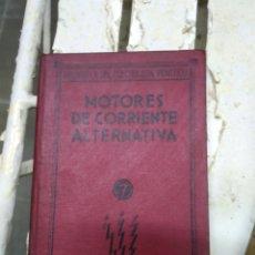 Libros de segunda mano de Ciencias: MOTORES DE CORRIENTE ALTERNATIVA. Lote 179532152