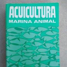 Libros de segunda mano: ACUICULTURA MARINA ANIMAL. Lote 179563242
