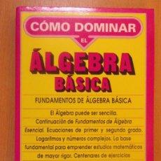 Libros de segunda mano de Ciencias: COMO DOMINAR LA ÁLGEBRA BÁSICA / MANUEL SÁNCHEZ SORDO / 1988. PLAYOR. Lote 179672852
