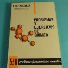 Libros de segunda mano de Ciencias: PROBLEMAS Y EJERCICIOS DE QUÍMICA. 530 PROBLEMAS FUNDAMENTALES RESUELTOS. A. ESTEVE SEVILLA. Lote 179790560