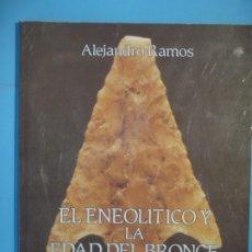 Livros em segunda mão: EL ENEOLITICO Y LA EDAD DE BRONCE EN LA COMARCA DE ELCHE - ALEJANDRO RAMOS - 1989 (BUEN ESTADO). Lote 179956068