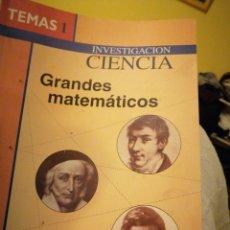 Libros de segunda mano de Ciencias: TEMAS 1 CIENCIA GRANDES MATEMÁTICOS. Lote 180040321