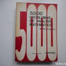 Libros de segunda mano de Ciencias: B.P. DEMINOVICH 5000 PROBLEMAS DE ANÁLISIS MATEMÁTICO Y96566. Lote 180092903