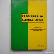 Libros de segunda mano de Ciencias: PROBLEMAS DE ALGEBRA LINEAL Y96567 . Lote 180093031