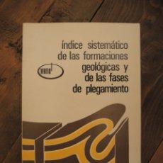 Libros de segunda mano: 'ÍNDICE SISTEMÁTICO DE LAS FORMACIONES GEOLÓGICAS Y DE LAS FASES DE PLEGAMIENTO' / J.M.RÍOS. Lote 180111243