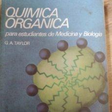 Libros de segunda mano de Ciencias: QUÍMICA ORGÁNICA PARA ESTUDIANTIL SE MEDICINA Y BIOLOGÍA. G. A. TAYLOR. ALHAMBRA UNIVERSIDAD. AÑO 19. Lote 180120470